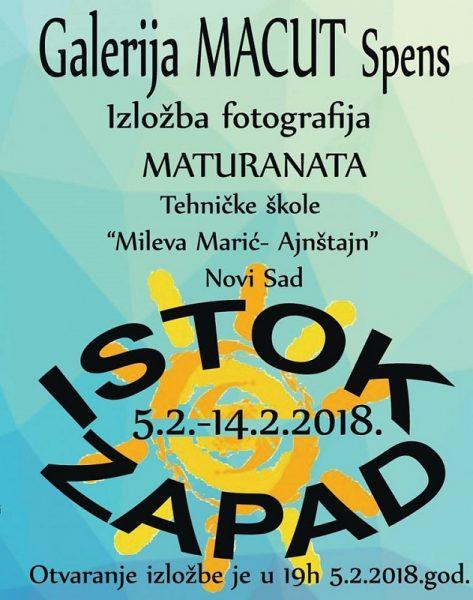 """Istok – Zapad Izložba fotografija maturanata T.Š. """"Mileva Marić – Ajnštajn"""",  otvaranje 5. februara 2018. u 19 časova u galeriji """"Macut"""" (SPENS)"""
