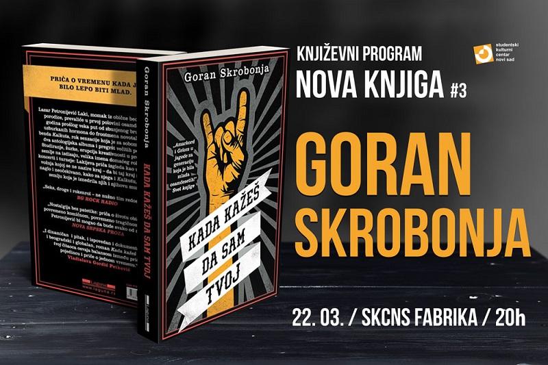 """GORAN SKROBONJA """"KADA KAŽEŠ DA SAM TVOJ"""" SKCNS FABRIKA 22.3."""